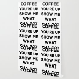 ALRIGHT COFFEE YOU_RE UP T-SHIRT Wallpaper