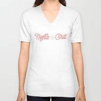 netflix V-neck T-shirts featuring Netflix & Chill by Zak Woytowich
