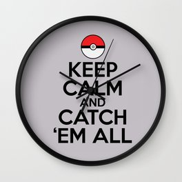 Keep Calm and Catch Em' All Wall Clock