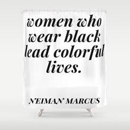 Neiman Marcus quote Shower Curtain