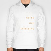 never stop exploring Hoodies featuring Never Stop Exploring by Wes Franklin