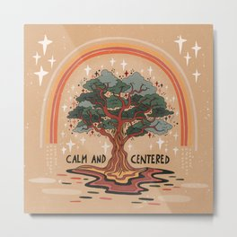 Calm and centered Metal Print