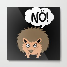 Quill Insulted Nö Bad Mood Hedgehog Metal Print