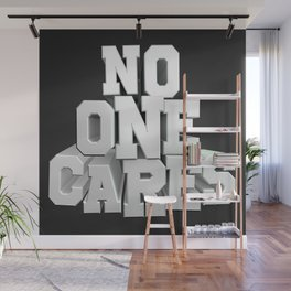 NO ONE CARES Wall Mural