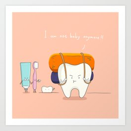 I am not baby anymore ! Art Print