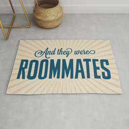 And They Were Roommates Rug