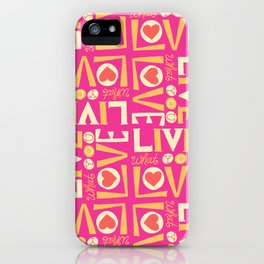 Live What You Love: Pink/Orange iPhone Case