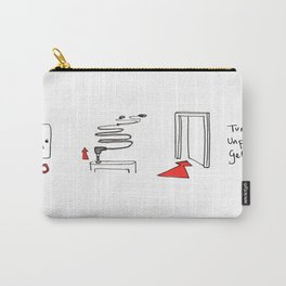 Turn off, unplug, get out  Carry-All Pouch
