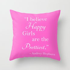 I Believe Happy Girls are the Prettiest - Hot Pink Throw Pillow