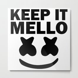 keep it mello Metal Print