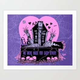 we were made for each other Art Print