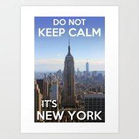 Do not keep calm... It's New York ! Art Print