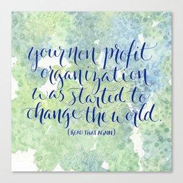 Change the World. Read That Again. Canvas Print