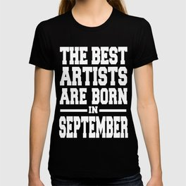 THE-BEST-ARTISTS-ARE-BORN-IN-SEPTEMBER T-shirt
