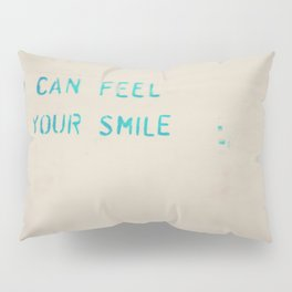 I can feel your smile graffiti ... Pillow Sham