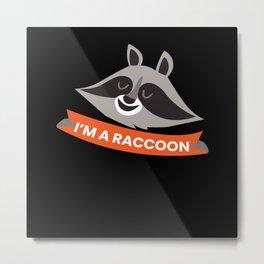 IM A Raccoon Panda Bear Metal Print