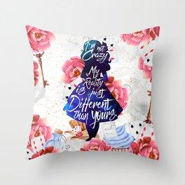 Alice in Wonderland - I'm Not Crazy Throw Pillow