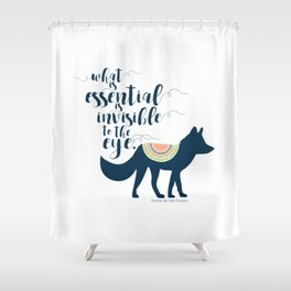 What is essential is invisible to the eye. The Fox. Shower Curtain