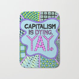 Capitalism is Dying. Yay. Bath Mat