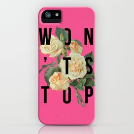 Won't Stop Flower Poster iPhone Case