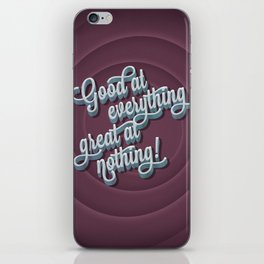 Good at everything great at nothing iPhone Skin