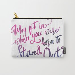 Born to Stand Out Carry-All Pouch