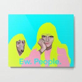 Ew. People.  Metal Print