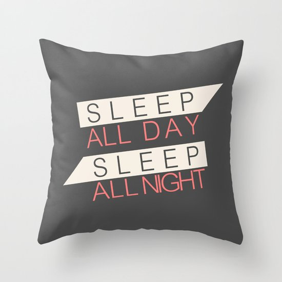 Sleep All Day Everyday Throw Pillow