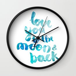 """SAPPHIRE """"LOVE YOU TO THE MOON AND BACK"""" QUOTE Wall Clock"""