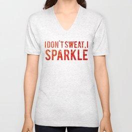 I Dont Sweat I Sparkle Unisex V-Neck