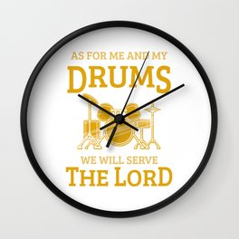 Christian Drum Player Serve the Lord Instrument Gift Wall Clock