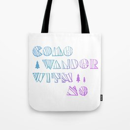 Come Wander With Me Tote Bag