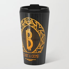 BITCOIN is not a crime! wood Travel Mug