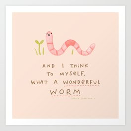 Wonderful Worm Art Print