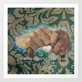 Reach Through Time Art Print