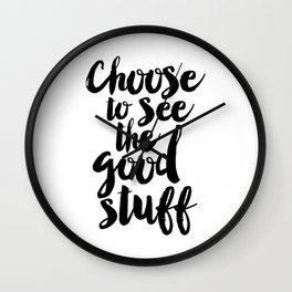 Choose to See the Good Stuff black-white typographic poster design modern home decor canvas wall art Wall Clock