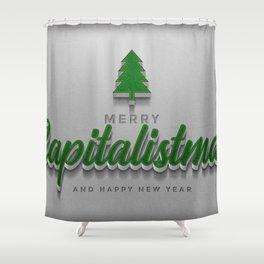 Merry Capitalistmas! Shower Curtain