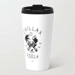 Chillax Fools Travel Mug