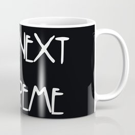 The Next Supreme Coffee Mug