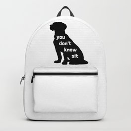 You Don't Know Sit Backpack