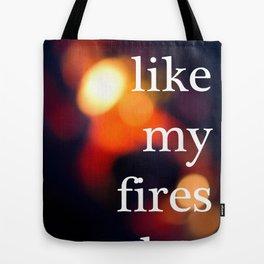 I Like My Fires Hot Tote Bag
