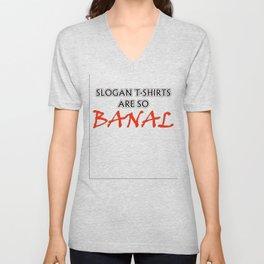 Slogan T-shirts Are So Banal Ironic Fun Joke T-Shirt Unisex V-Neck