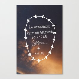Do not be silent.  Canvas Print