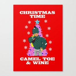 Christmas Time, Camel Toe & Wine! Canvas Print