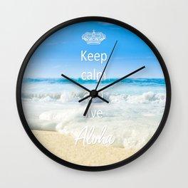 keep calm and live Aloha Wall Clock