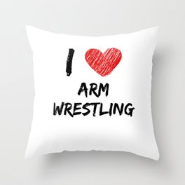 I Love Arm Wrestling Throw Pillow