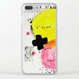 Je t'aime + que toi Clear iPhone Case