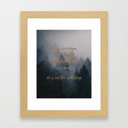Take Courage Framed Art Print
