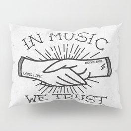 In Music We Trust Pillow Sham