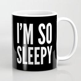 I'M SO SLEEPY (Black & White) Coffee Mug